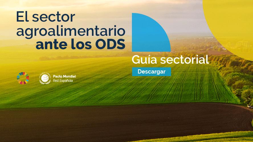 Grupo Calvo participa en la creación de la Guía Sectorial en ODS para el sector agroalimentario